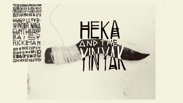 ODE TO HEKA & THE YINYAK : EXHIBITION